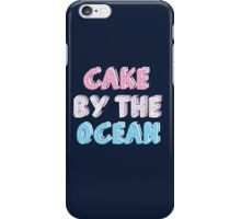 Cake by the Ocean Dark iPhone Case/Skin
