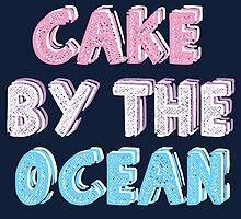 Cake by the Ocean Dark by MissCellaneous