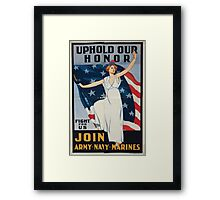 Uphold our honor   fight for us Join Army Navy Marines 002 Framed Print