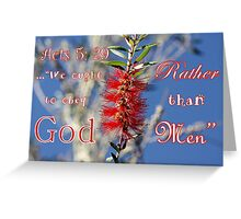 Acts 5: 29 Greeting Card