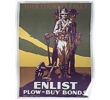 Your country calls Enlist Plow buy bonds Poster