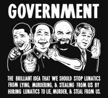 Government Lunatics by LibertyManiacs