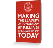 C.I.A. Making The Leaders of Tomorrow Greeting Card