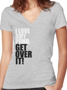 I love Amy Pond. Get over it! Women's Fitted V-Neck T-Shirt
