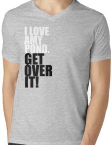 I love Amy Pond. Get over it! Mens V-Neck T-Shirt