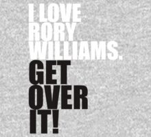 I love Rory Williams. Get over it! One Piece - Long Sleeve