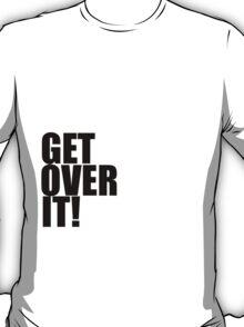 I love Matt Smith. Get over it! T-Shirt