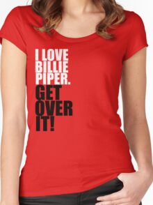 I love Billie Piper. Get over it! Women's Fitted Scoop T-Shirt