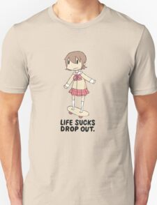 Life Sucks Drop Out T-Shirt