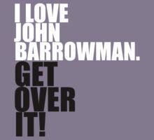 I love John Barrowman. Get over it! Kids Clothes