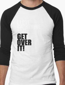 I love Catherine Tate. Get over it! Men's Baseball ¾ T-Shirt