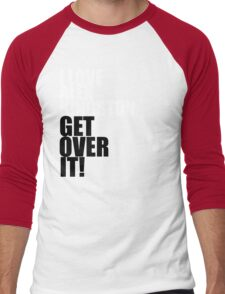 I love Alex Kingston. Get over it! Men's Baseball ¾ T-Shirt