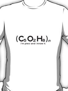 I'm Plexi and I Know It T-Shirt