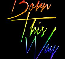 Born this Way - Lady Gaga - Lyrics by wcsmack