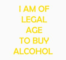 I AM OF LEGAL AGE TO BUY ALCOHOL Unisex T-Shirt