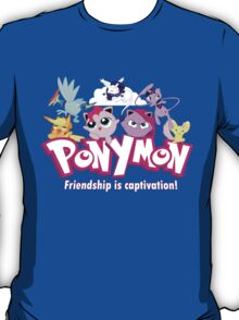 PonyMon: Friendship is captivation! T-Shirt