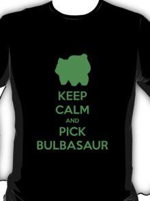 Keep calm and pick Bulbasaur (version 1)  T-Shirt