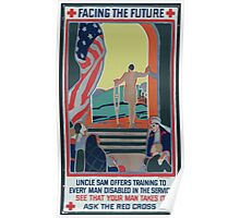 Facing the future Uncle Sam offers training to every man disabled in the service See that your man takes it Ask the Red Cross Poster
