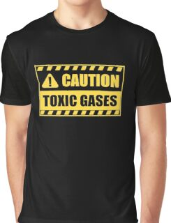 Caution: Toxic gases Graphic T-Shirt