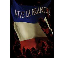 Vive la France: Long Live France Photographic Print