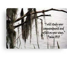 """""""Psalm 119:15""""  by Carter L. Shepard Canvas Print"""