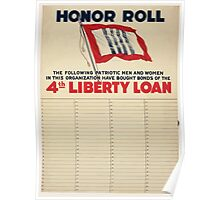 Honor roll The following patriotic men and women in this organization have bought bonds of the 4th Liberty Loan Poster
