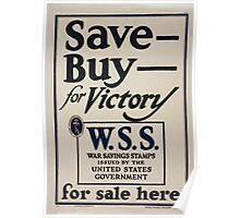 Save  Buy  for victory WSS for sale here War Savings Stamps issued by the United States Government 002 Poster