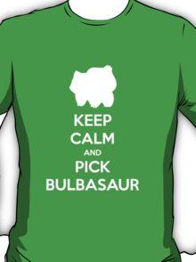 Keep calm and pick Bulbasaur (version 2)  T-Shirt
