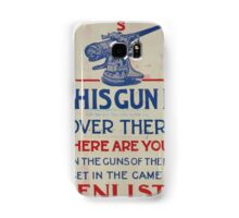 This gun is over there Where are you Man the guns of the Navy Get in the game! Enlist 002 Samsung Galaxy Case/Skin