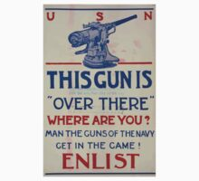 This gun is over there Where are you Man the guns of the Navy Get in the game! Enlist 002 Kids Tee