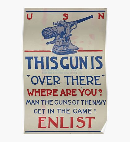 This gun is over there Where are you Man the guns of the Navy Get in the game! Enlist 002 Poster