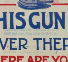 This gun is over there Where are you Man the guns of the Navy Get in the game! Enlist 002 Sticker