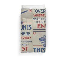 This gun is over there Where are you Man the guns of the Navy Get in the game! Enlist 002 Duvet Cover