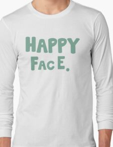 Happy Face. Long Sleeve T-Shirt