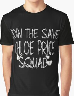 "Join the ""Save Chloe Price Squad"" Graphic T-Shirt"