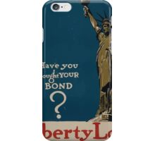 Have you bought your bondLiberty Loan Subscriptions received here iPhone Case/Skin