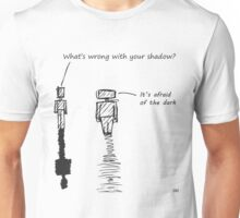 What's wrong with your shadow Unisex T-Shirt