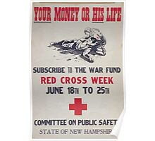 Your money or his life Subscribe to the war fund Red Cross week June 18th to 25th Poster