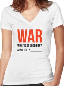 """""""War, What is it good for?"""" (Light Version) Women's Fitted V-Neck T-Shirt"""