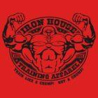 Iron house Train Like a Champ by ironhouse
