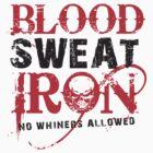 Iron house Blood Sweat & Iron by ironhouse