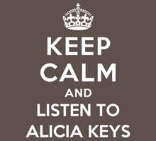 Keep Calm and listen to Alicia Keys by Yiannis  Telemachou