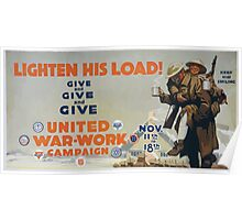 Lighten his load! Give and give and give United War Work Campaign Nov 11th to 18th Poster