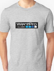 "WentPro ""Was a HERO"" (GoPro Parody)  T-Shirt"