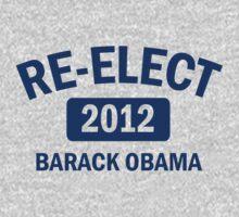 Re-Elect Obama 2012 Shirt One Piece - Short Sleeve