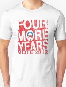 Obama Four More Years 2012 Shirt Unisex T-Shirt