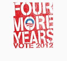 Obama Four More Years 2012 Shirt Unisex T-Shirt
