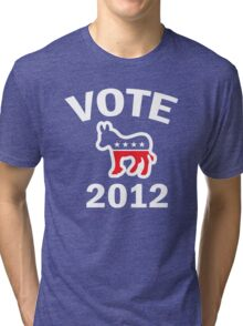 Vote Democrat 2012 T Shirt Tri-blend T-Shirt