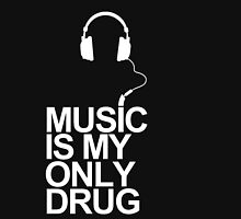 Music is my only drug Unisex T-Shirt