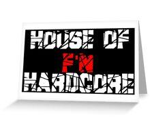 House of F'N Hardcore Greeting Card